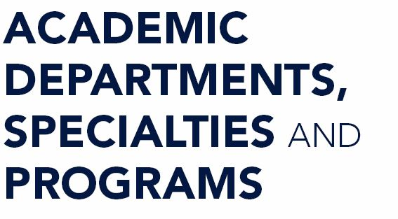 Academic Departments, Specialties, and Programs